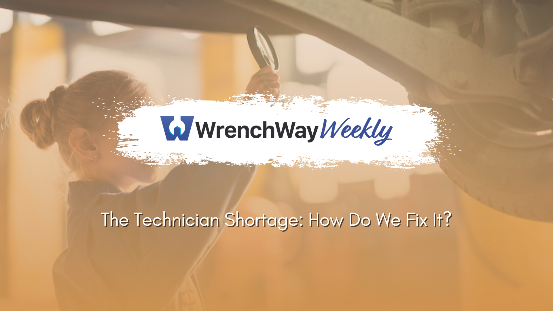 wrenchway weekly episode how do we fix the technician shortage