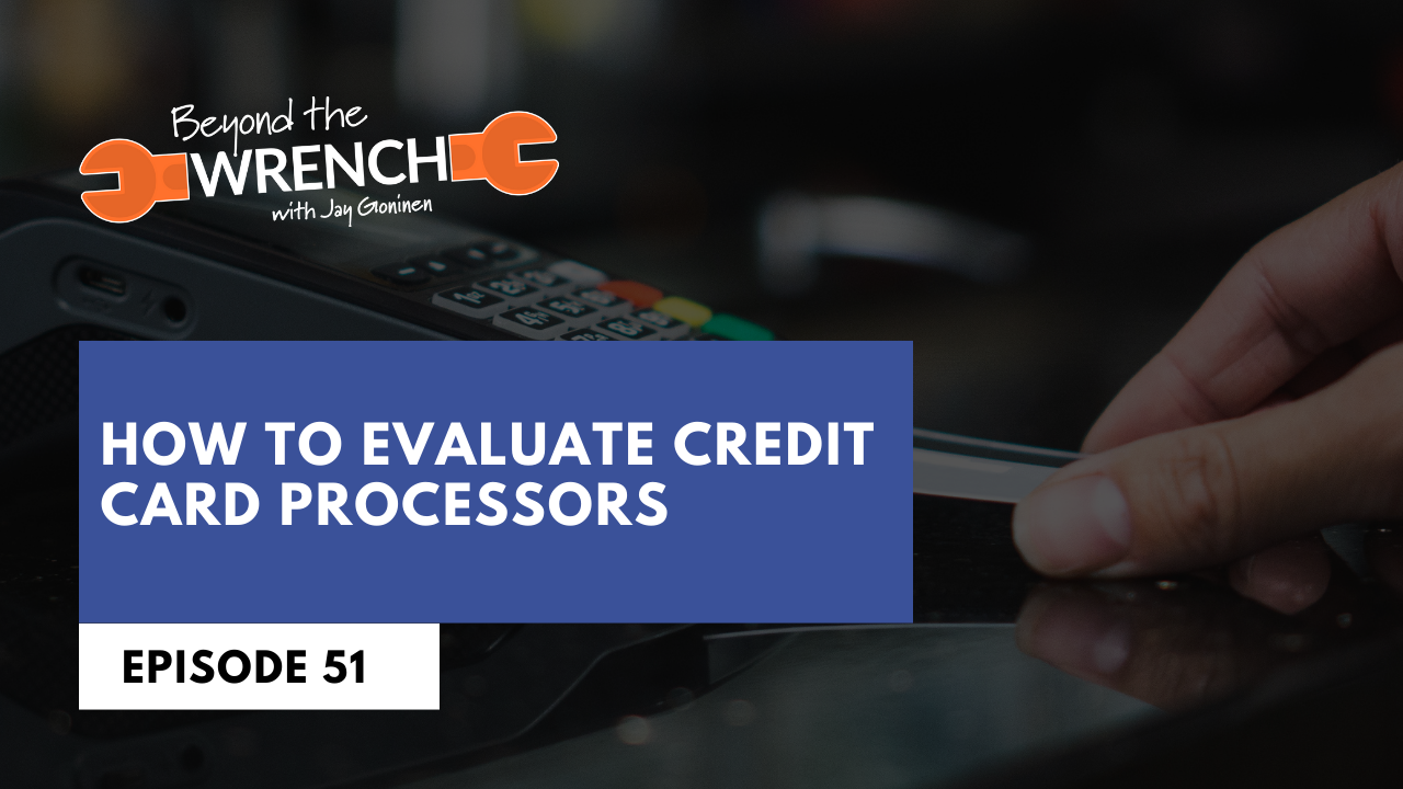 beyond the wrench episode how to evaluate credit card processors