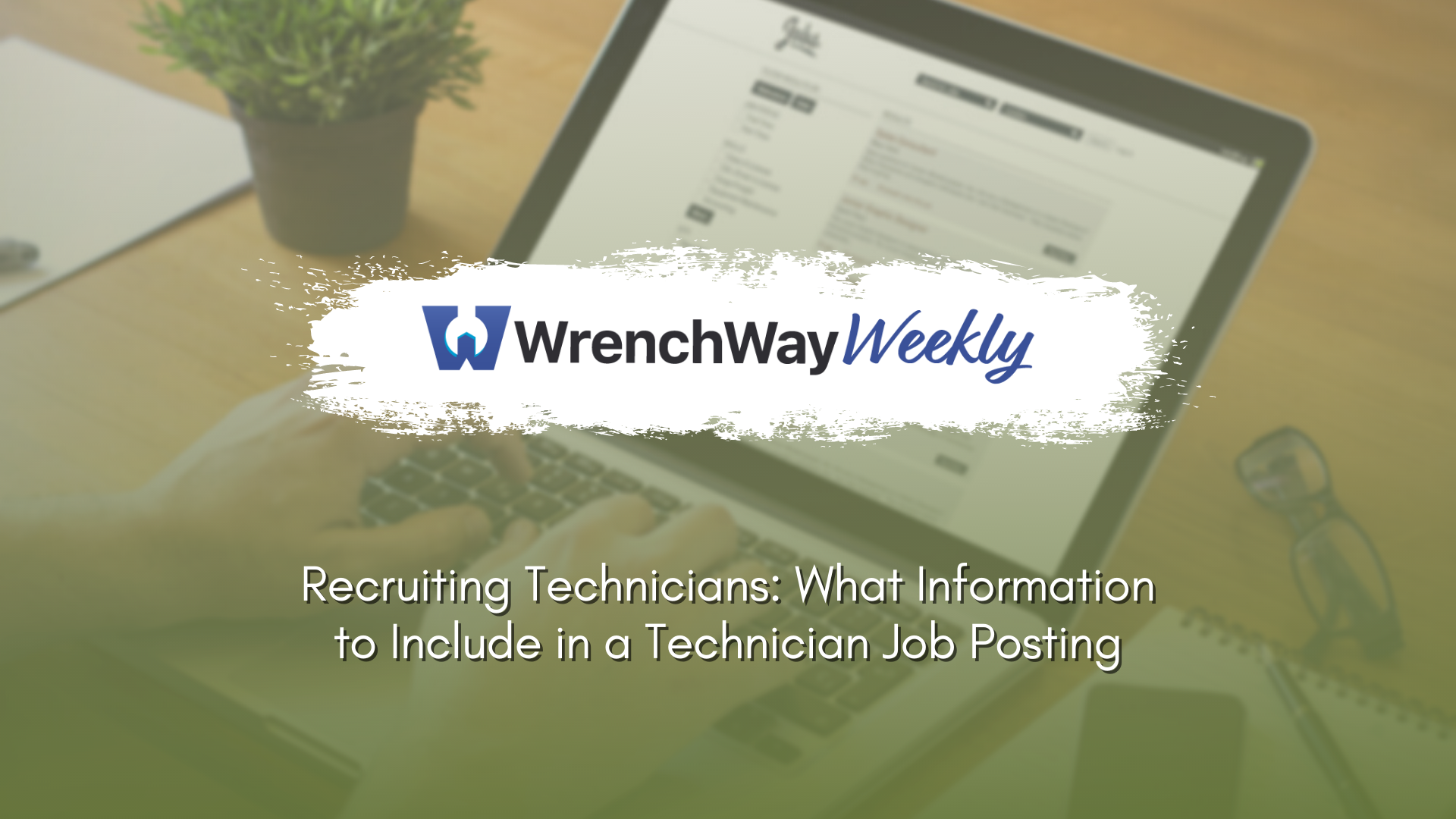 wrenchway weekly episode recruiting technicians