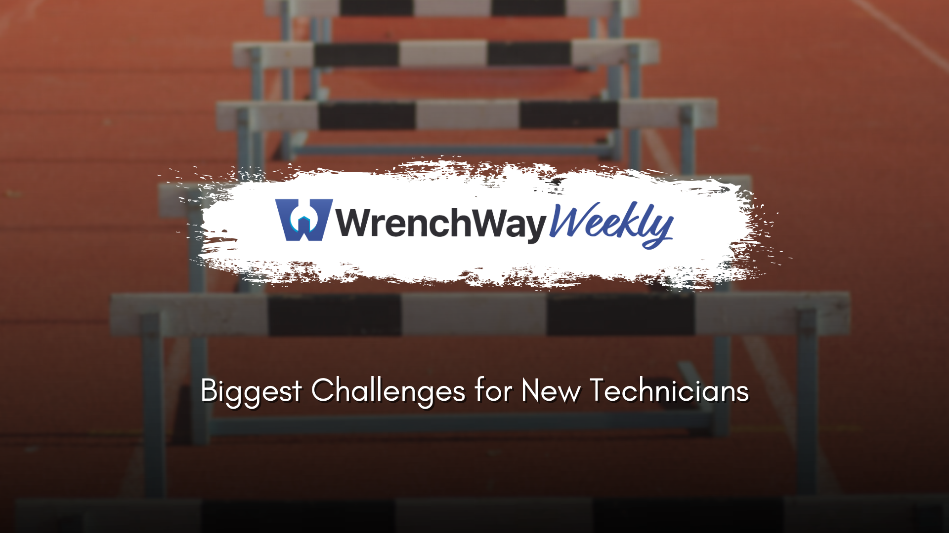 wrenchway weekly episode challenges for new technicians