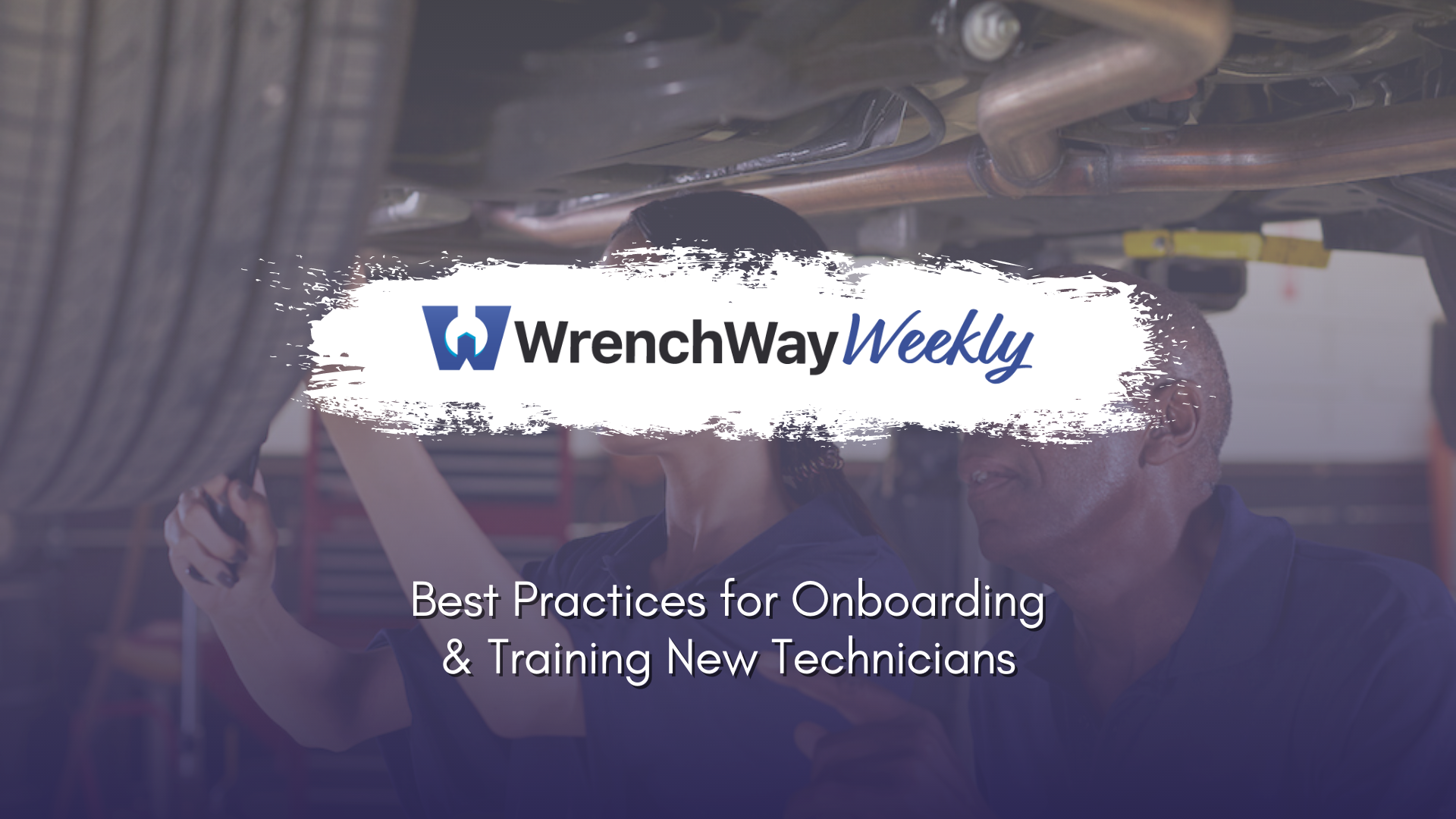 wrenchway weekly episode onboarding new technicians