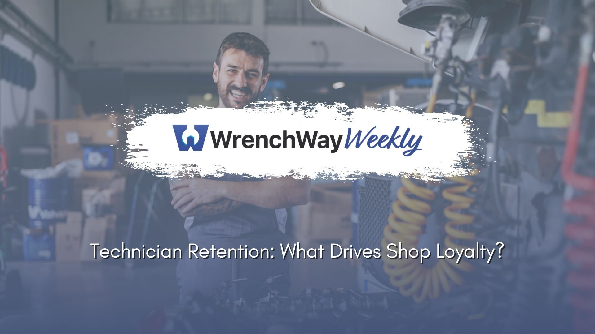 wrenchway weekly episode technician retention