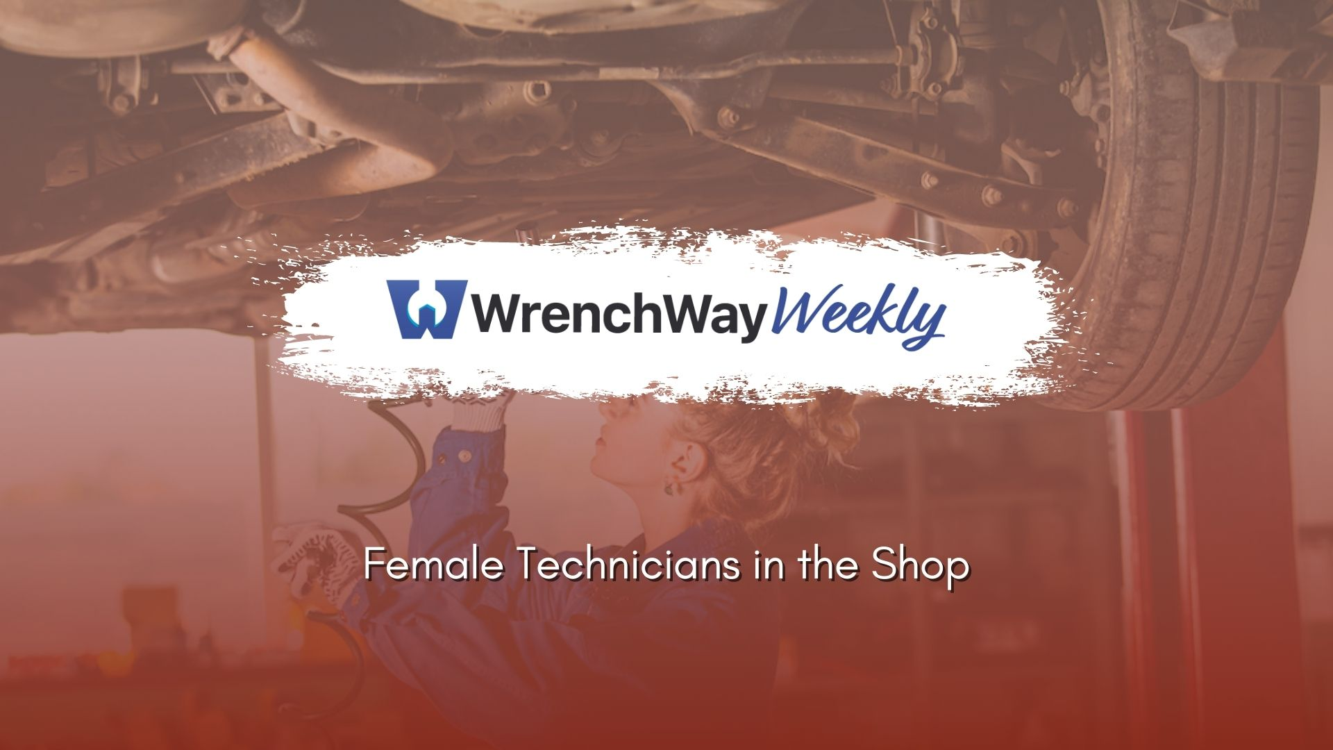 wrenchway weekly episode female technicians in the shop