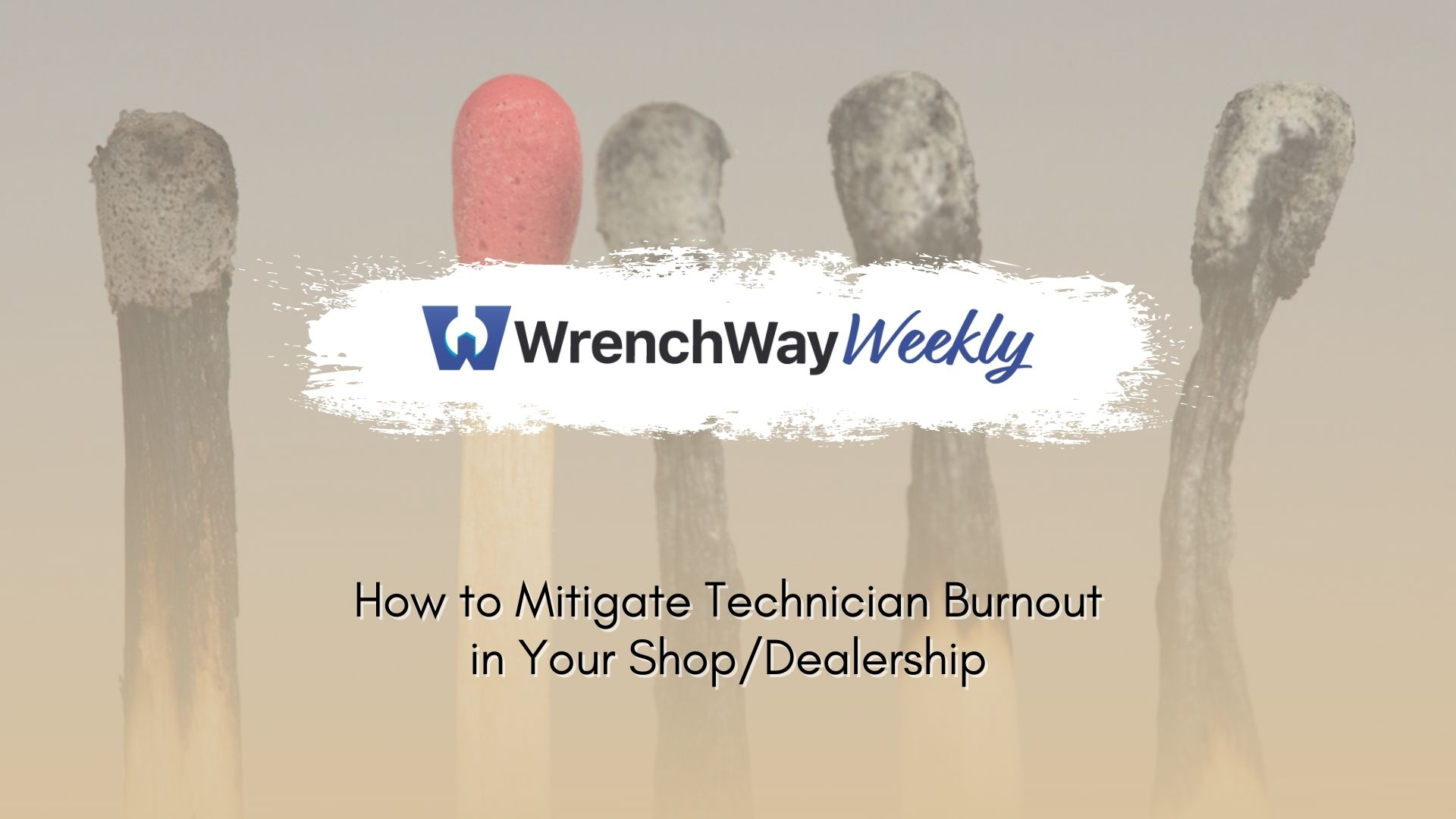 wrenchway weekly episode mitigating technician burnout