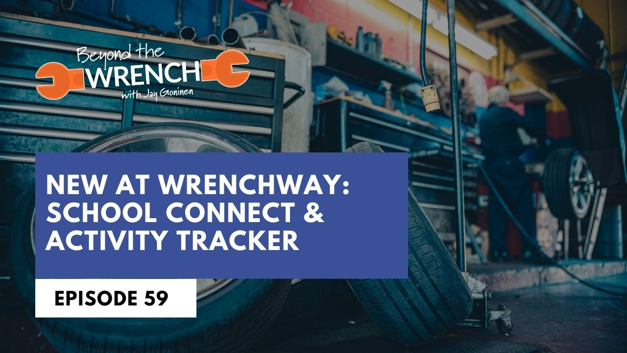 beyond the wrench episode new at wrenchway school connect and activity tracker