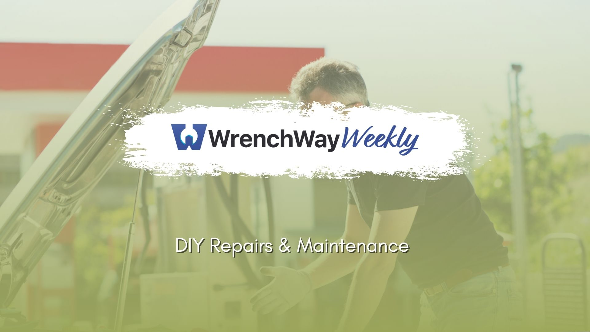 WrenchWay Weekly Episode: DIY Vehicle Repairs & Maintenance