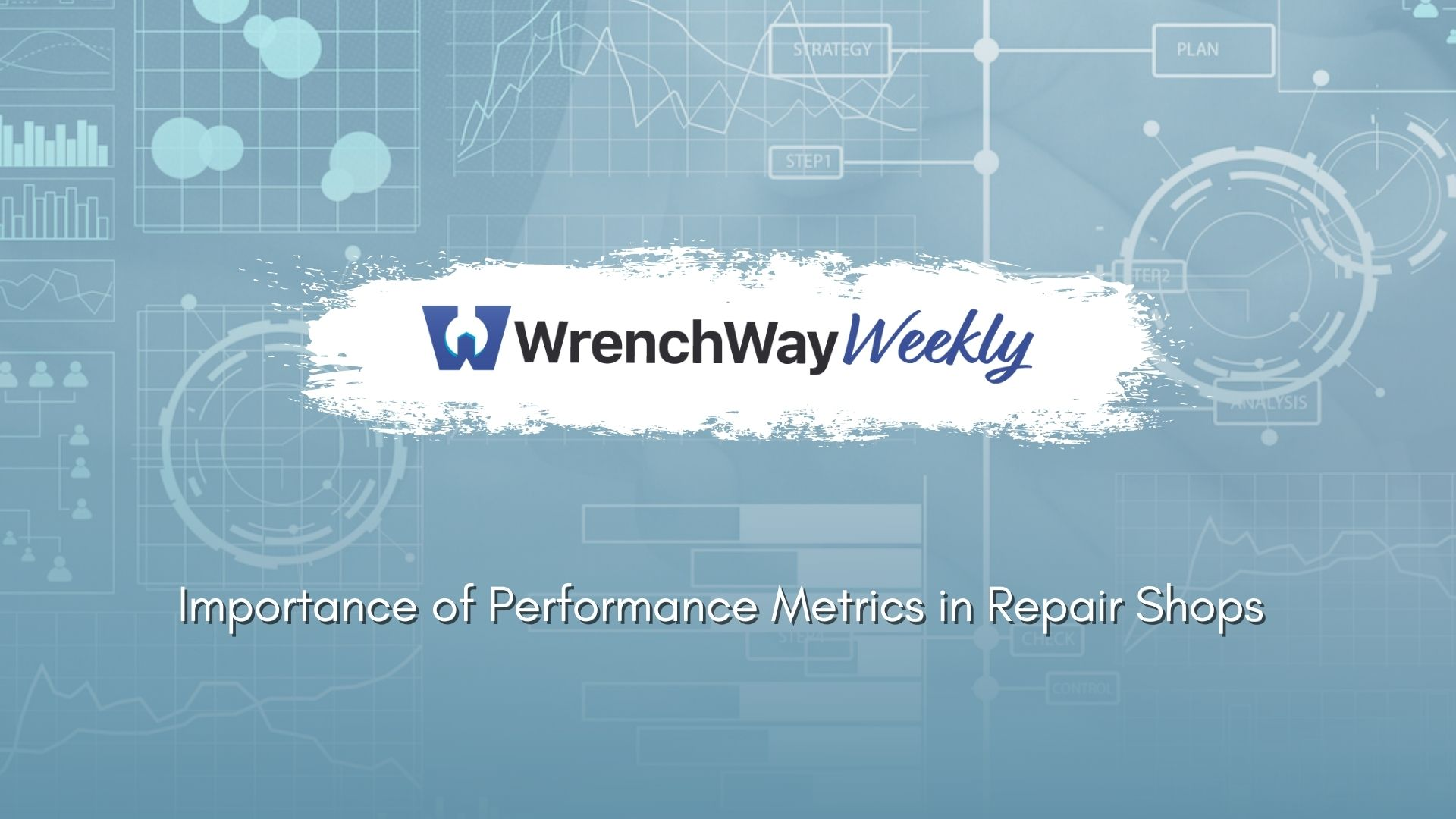 wrenchway weekly episode: importance of performance metrics in the shop