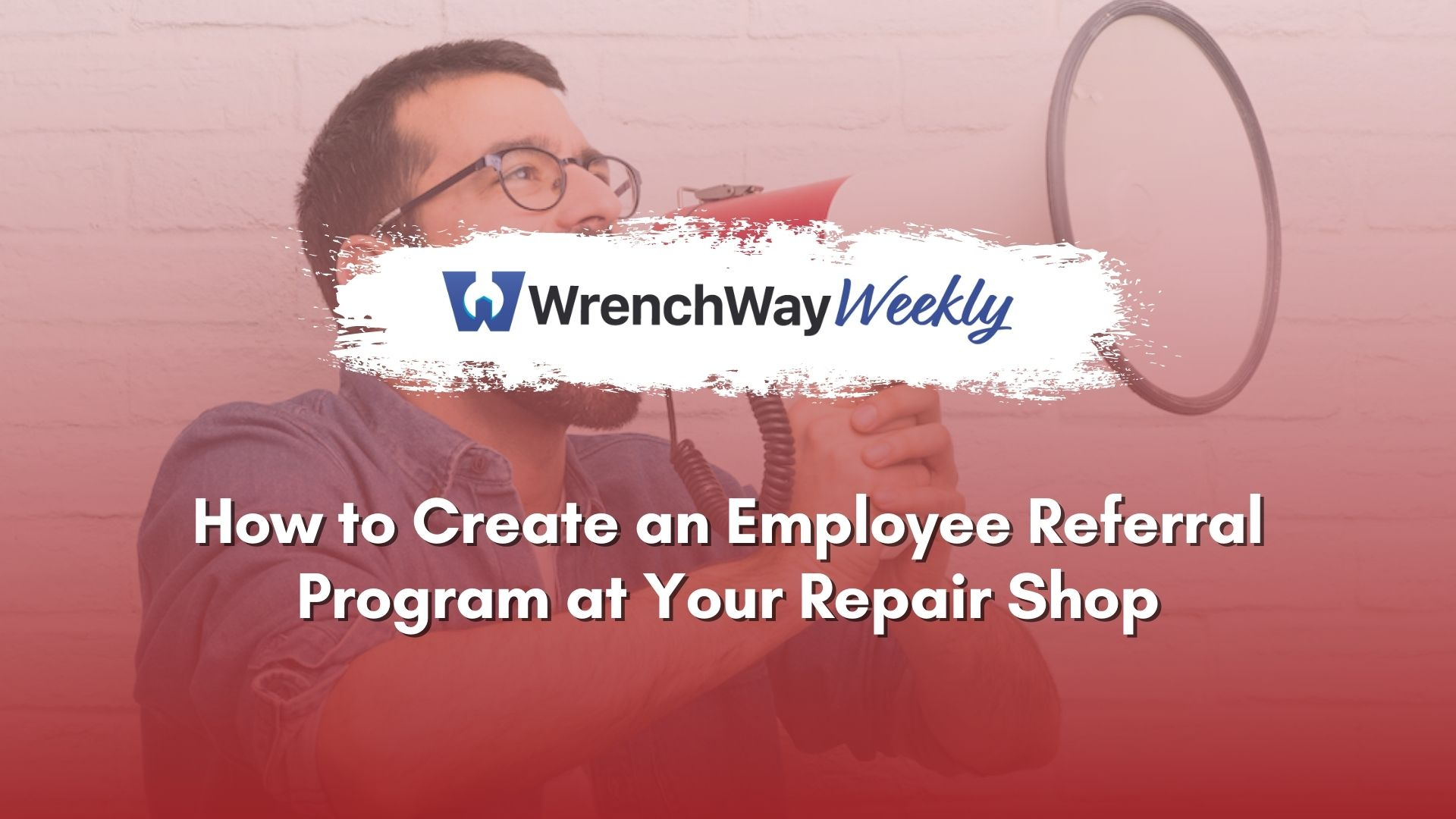 beyond the wrench how to create an employee referral program at your repair shop