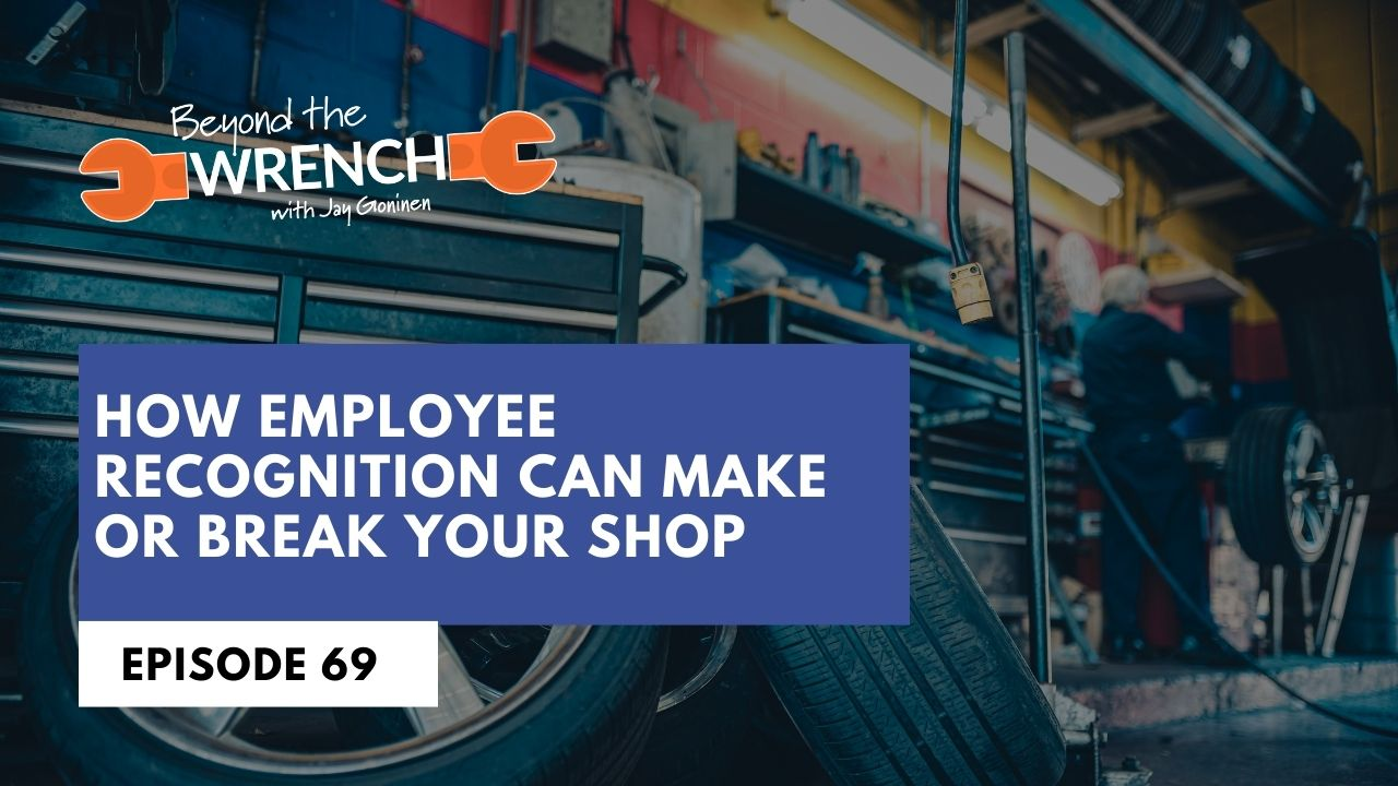Beyond the Wrench Episode 69: How Employee Recognition Can Make Or Break Your Shop