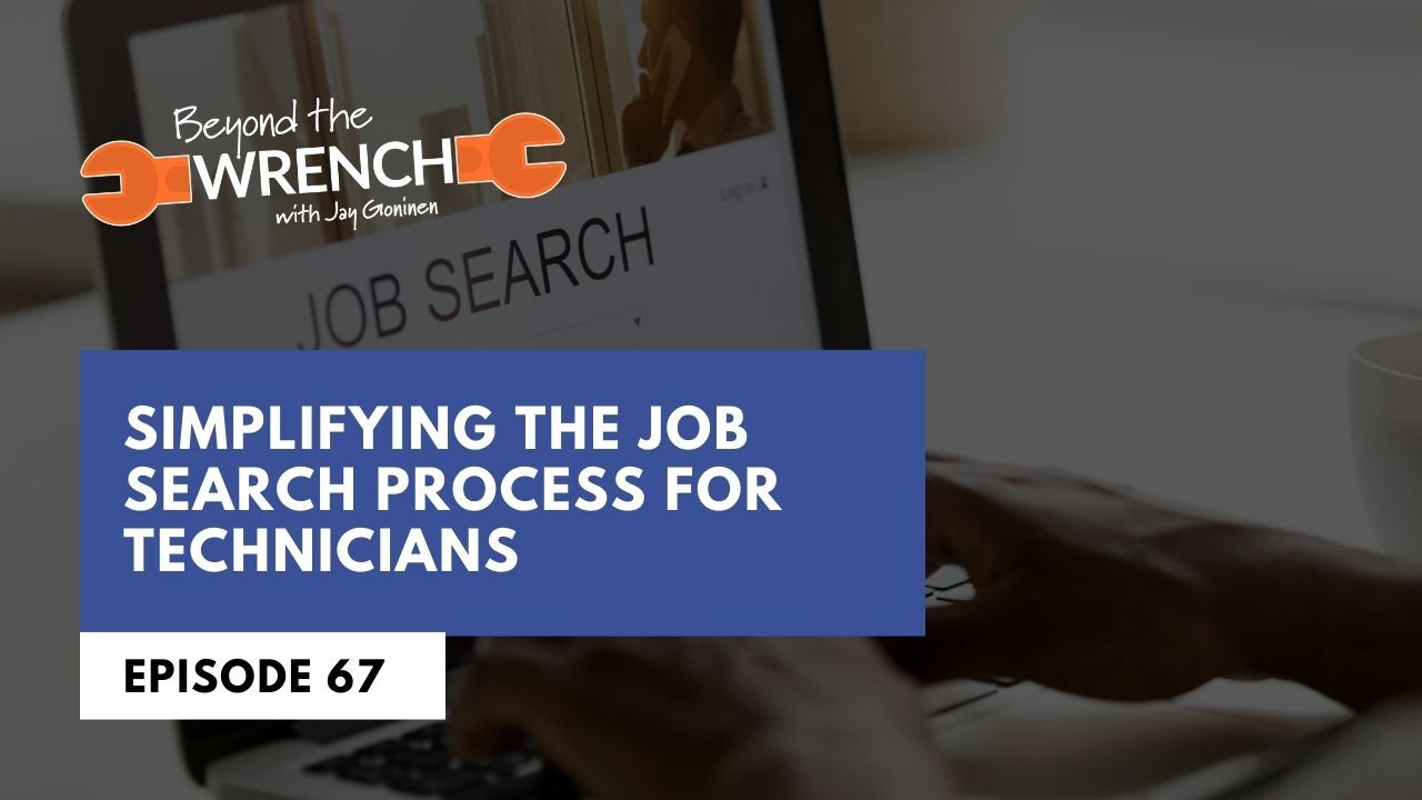Beyond the Wrench Episode 67: Simplifying The Job Search Process For Technicians