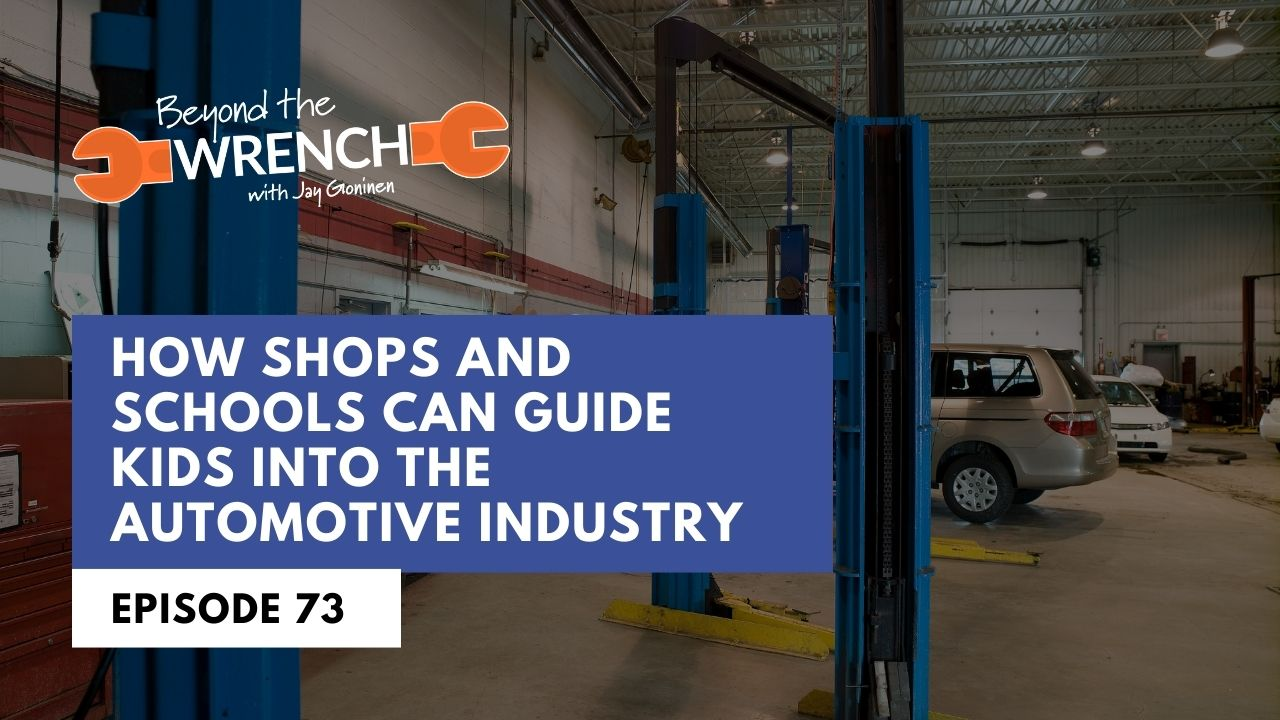 Beyond the Wrench 73: How Shops and Schools Can Guide Kids Into the Automotive Industry