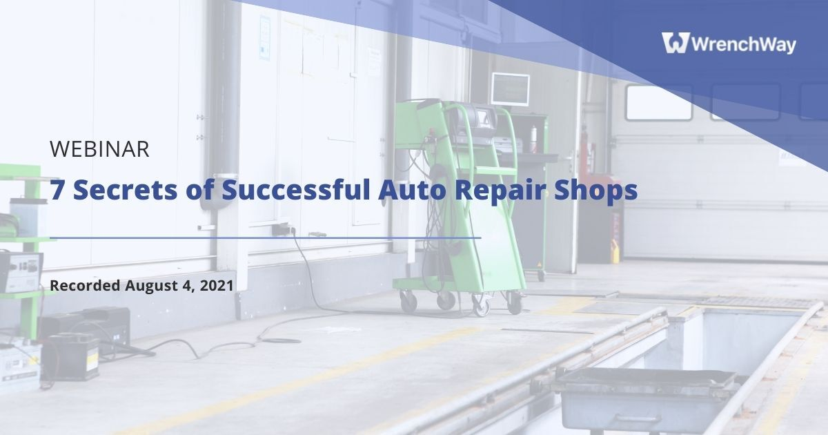 Highlights From WrenchWay's 7 Secrets to a Successful Auto Repair Shop