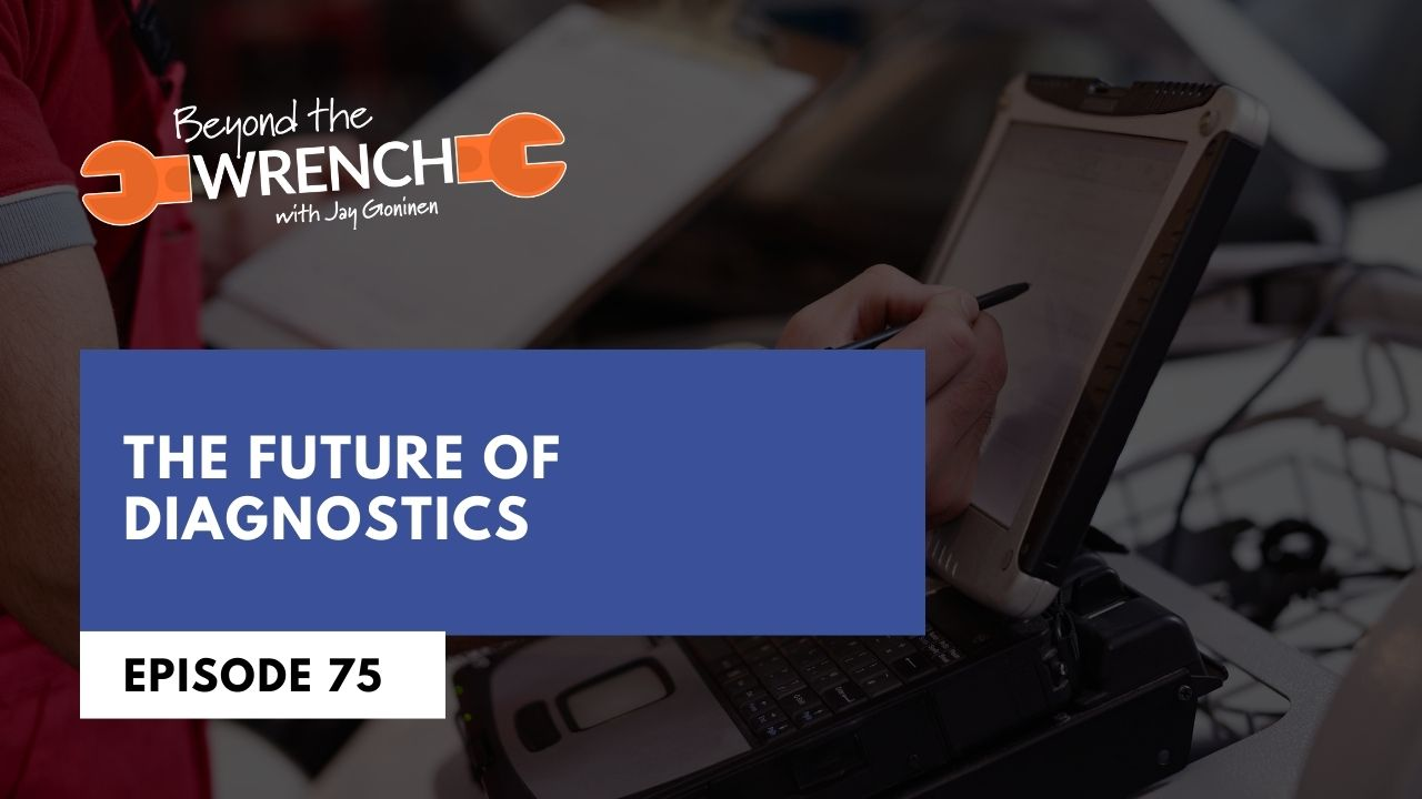 Beyond the Wrench 75: The Future of Diagnostics