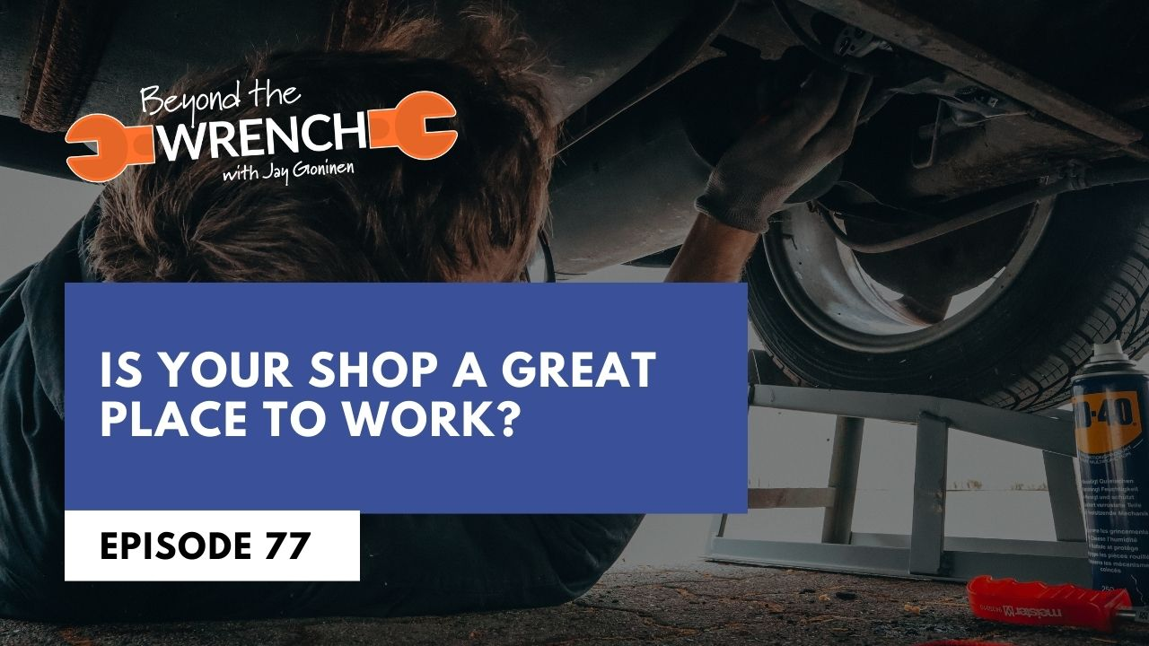 Episode 77: Is your shop a great place to work?